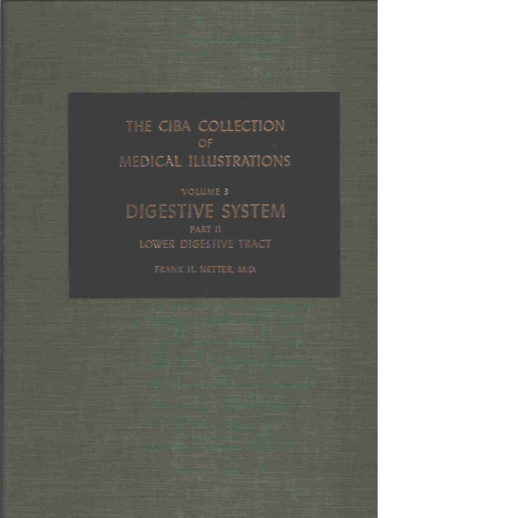 The Ciba Collection of Medical Illustrations, Volume 3 Digestive System part II Liver, Biliary Tract and Pancreas - Netter Frank H.
