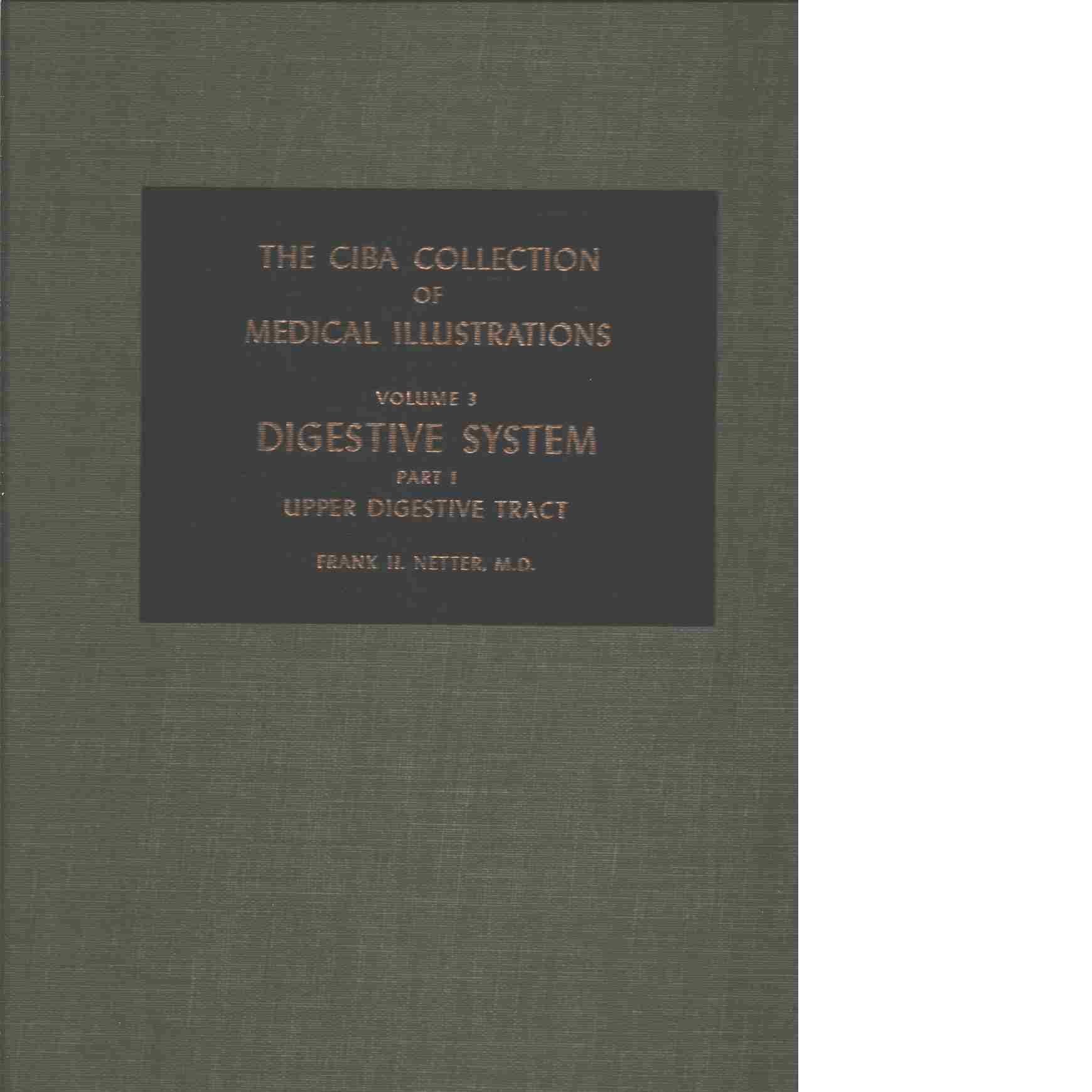 The Ciba Collection of Medical Illustrations, Volume 3 Digestive System part I Liver, Biliary Tract and Pancreas - Netter Frank H.