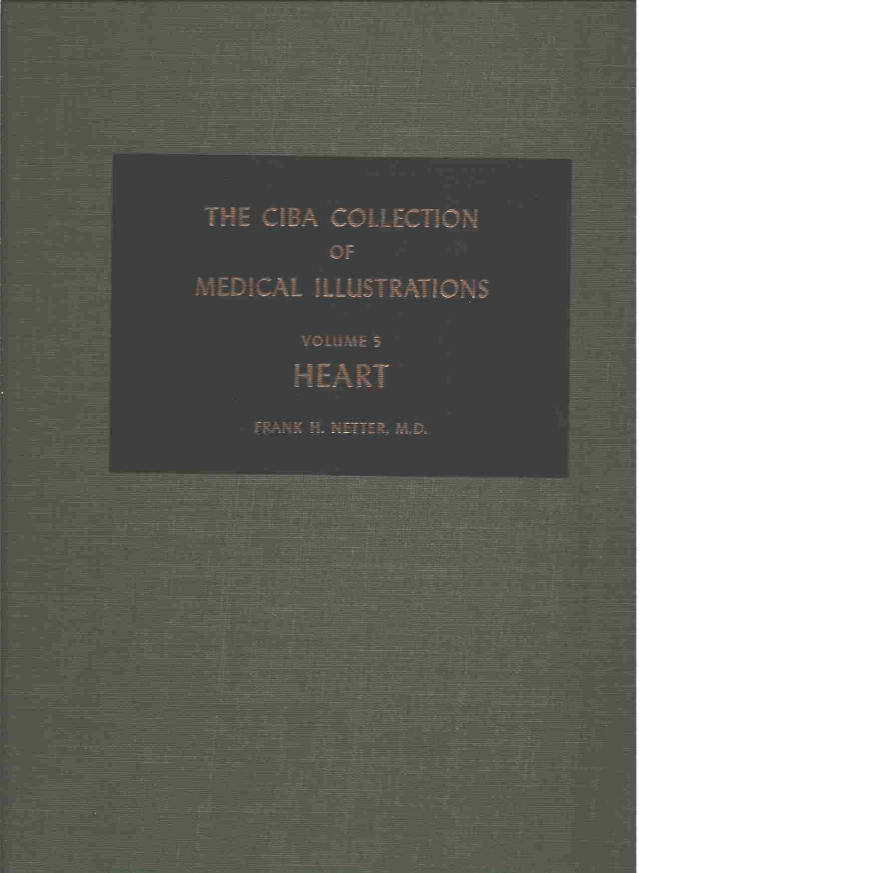 The Ciba Collection of Medical Illustrations, Volume 5 Digestive System Heart - Netter Frank H.