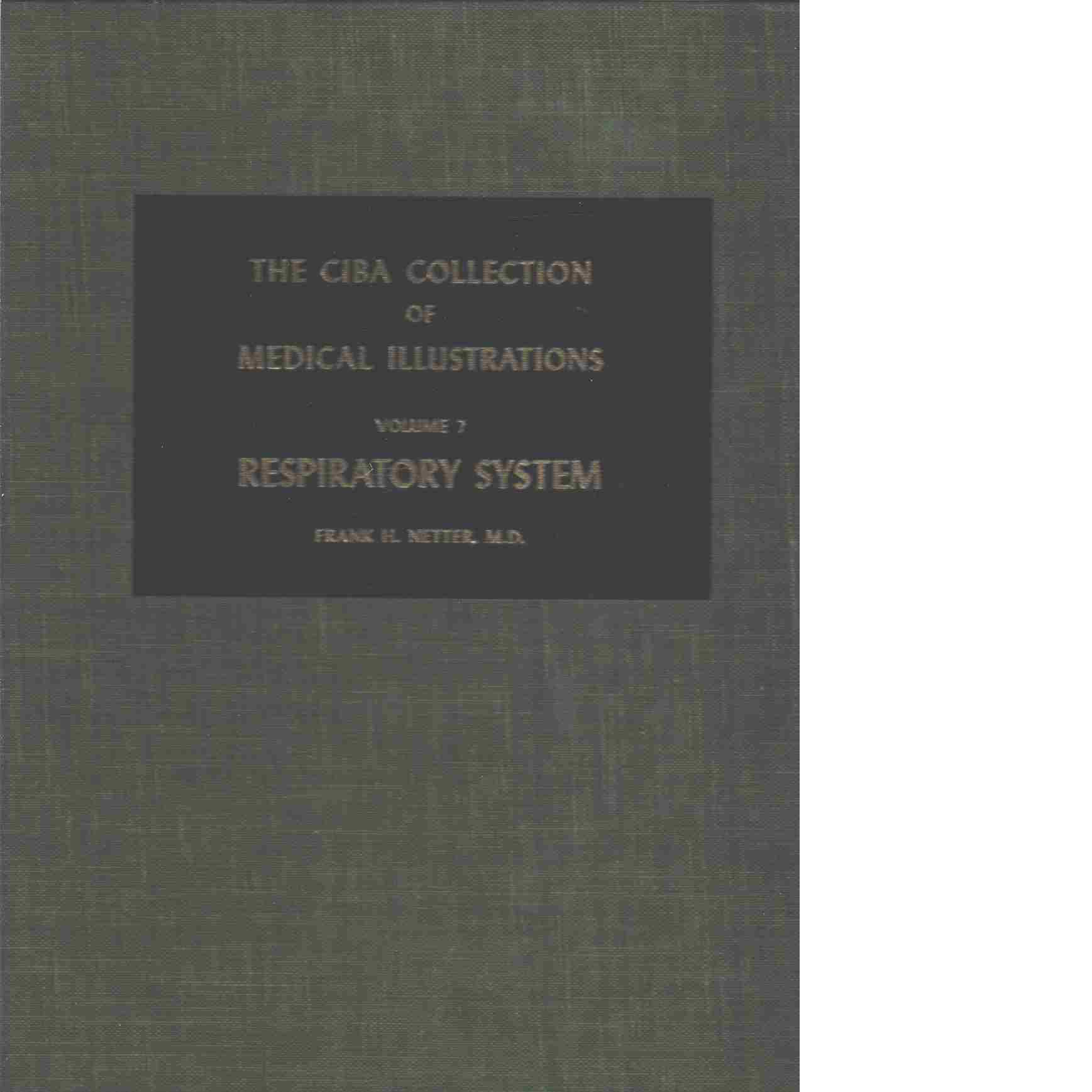 The Ciba Collection of Medical Illustrations, Volume 7 Respiratory system - Netter Frank H.
