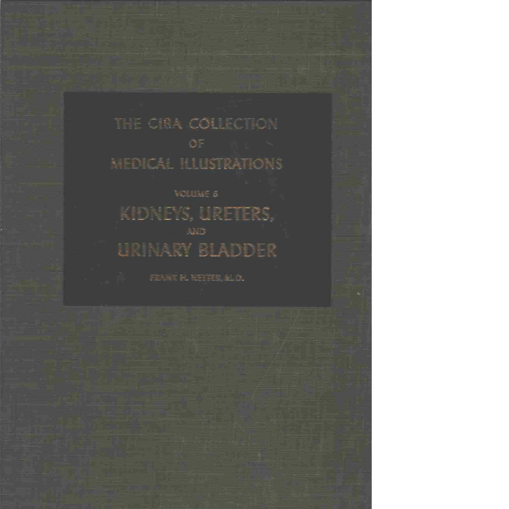 The Ciba Collection of Medical Illustrations, Volume 6 Kidneys, Ureters,Urinary Bladder - Netter Frank H.