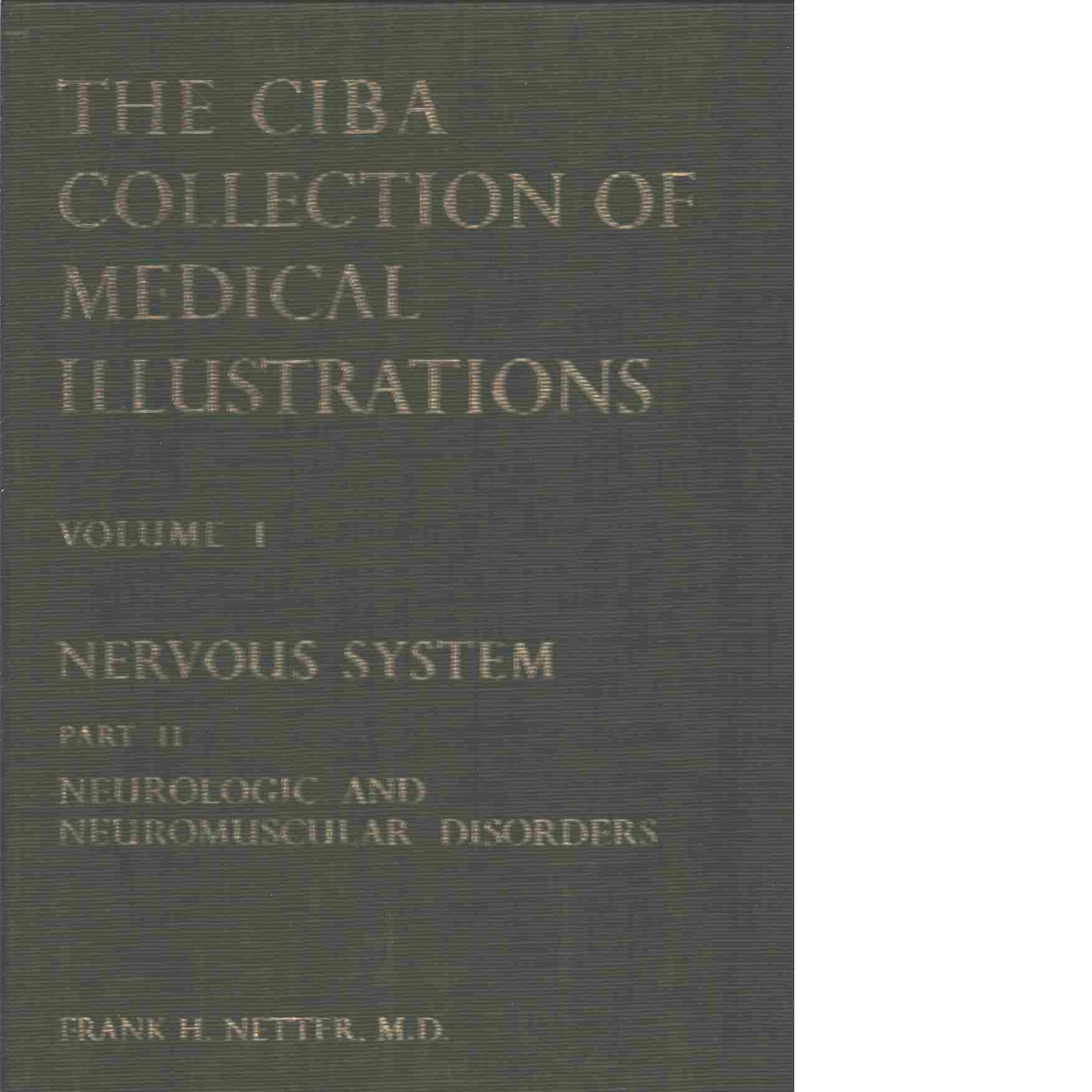 The Ciba Collection of Medical Illustrations, Volume 1 Nervous System part II neurologic and neuromusclar disorders - Netter Frank H.