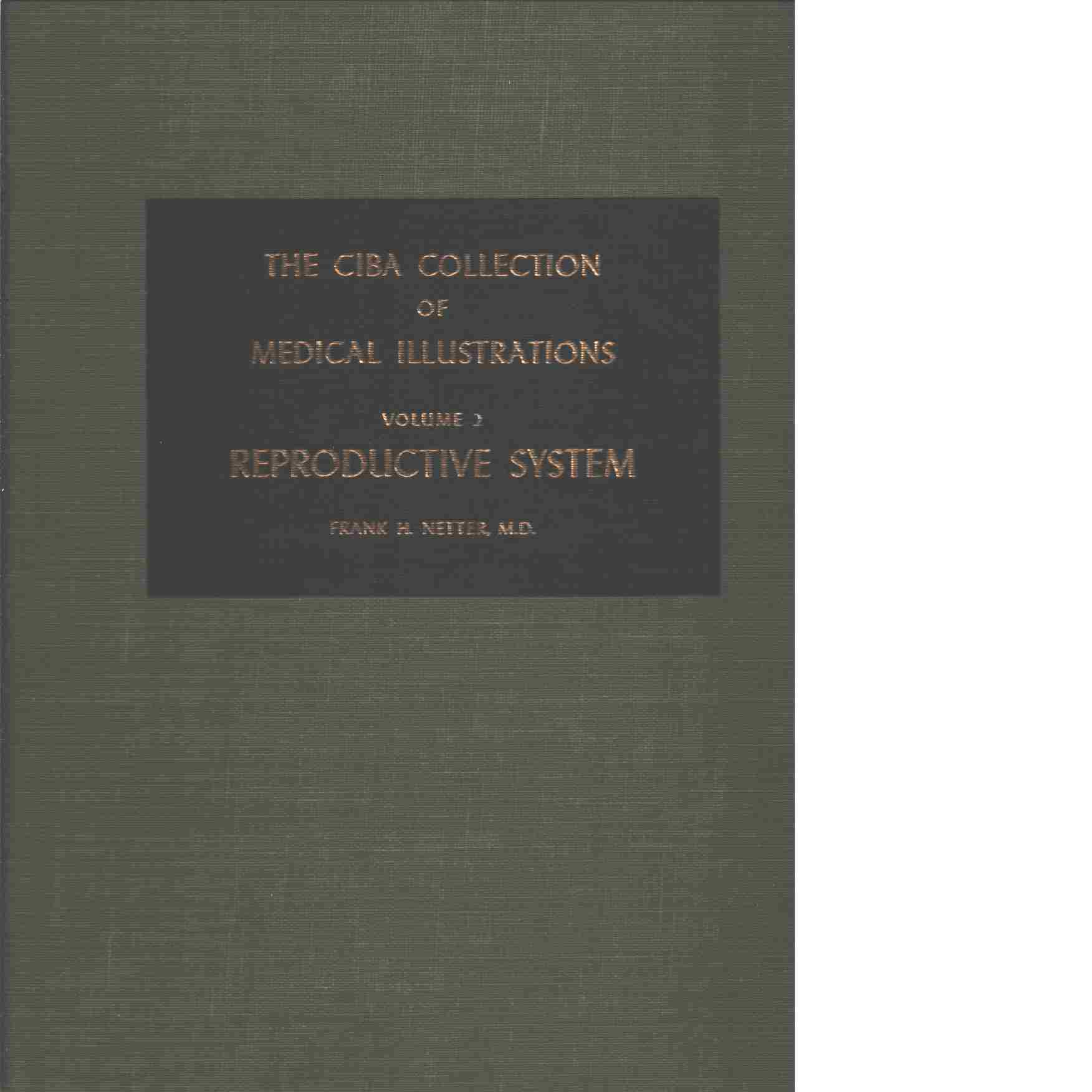 The Ciba Collection of Medical Illustrations, Volume 3 Reproductive System - Netter Frank H.