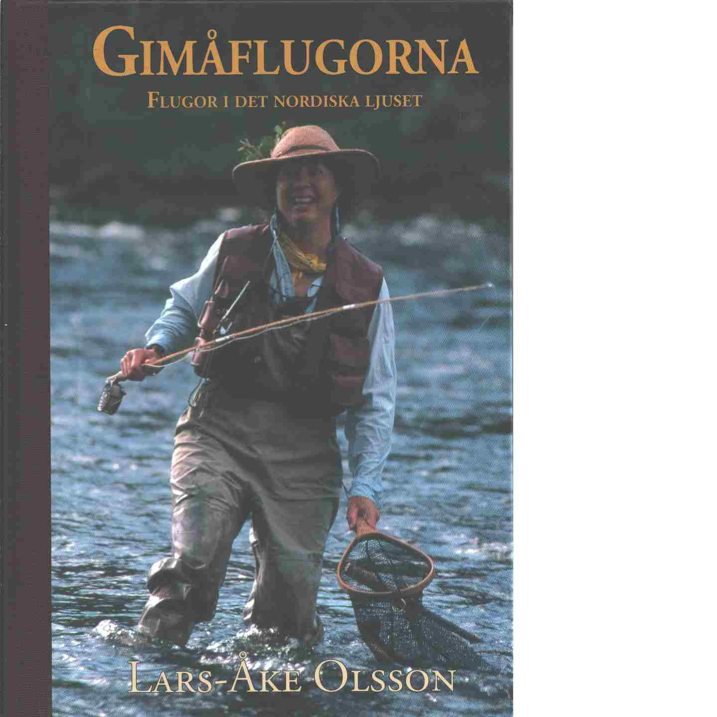 Gimåflugorna : flugor i det nordiska ljuset - Olsson, Lars-Åke