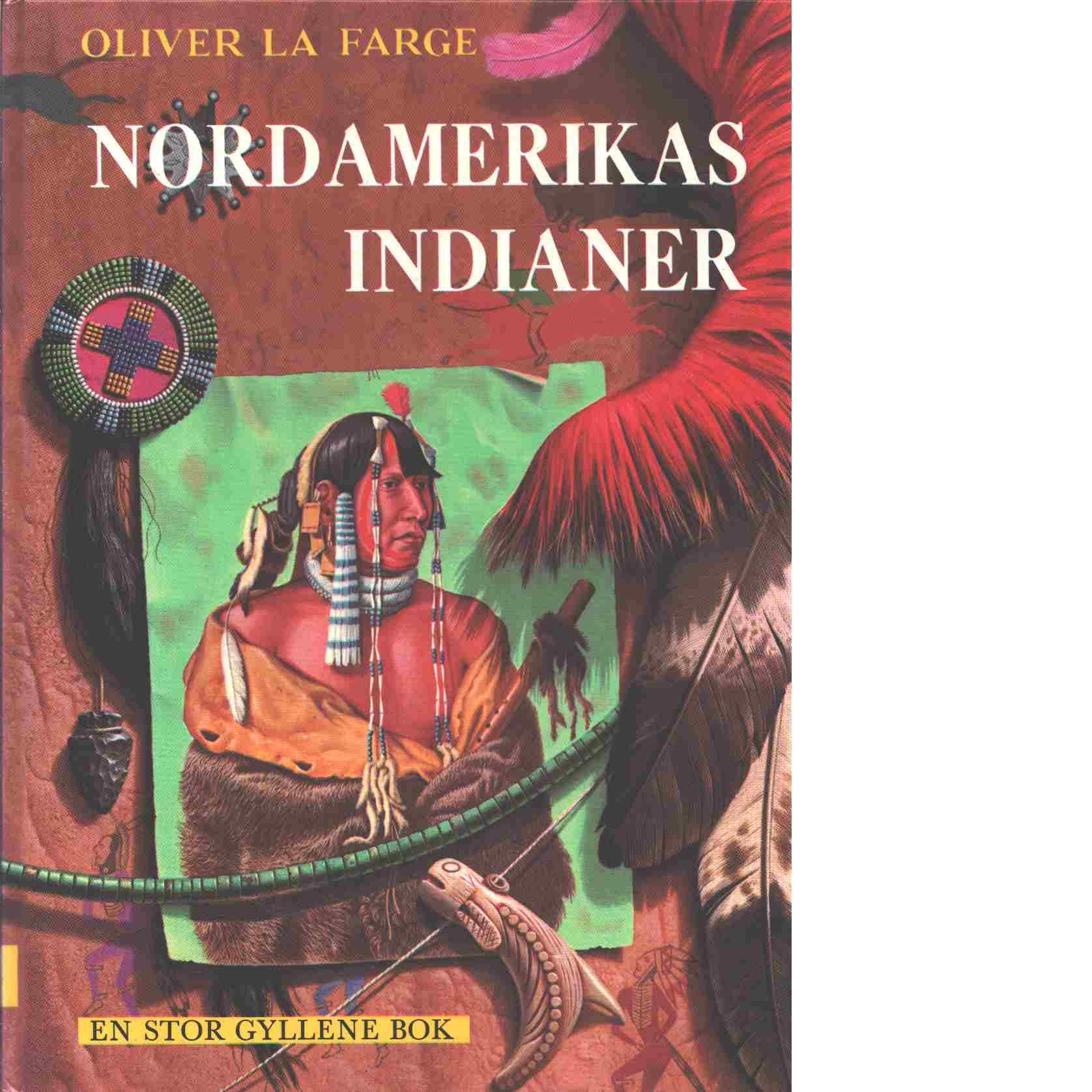 Nordamerikas indianer - La Farge, Oliver