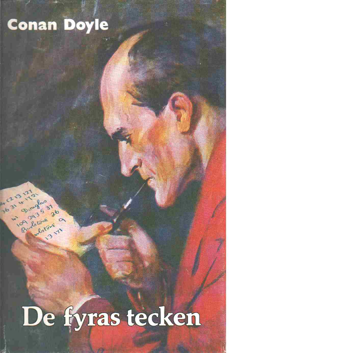 De fyras tecken : samt 12 noveller under namnet The case-book of Sherlock Holmes - Doyle, Arthur Conan