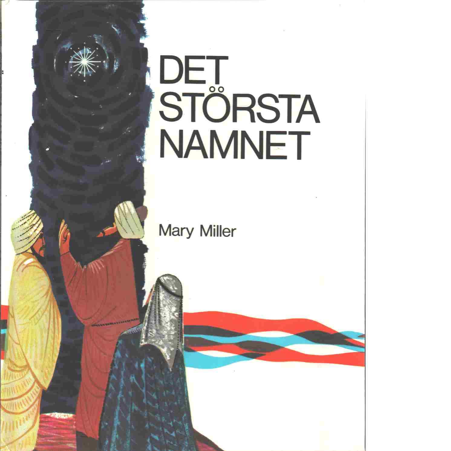 Det största namnet - Miller, Mary