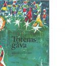 Totems gåva : indianska myter och sägner - Red. Hulpach, Vladimir