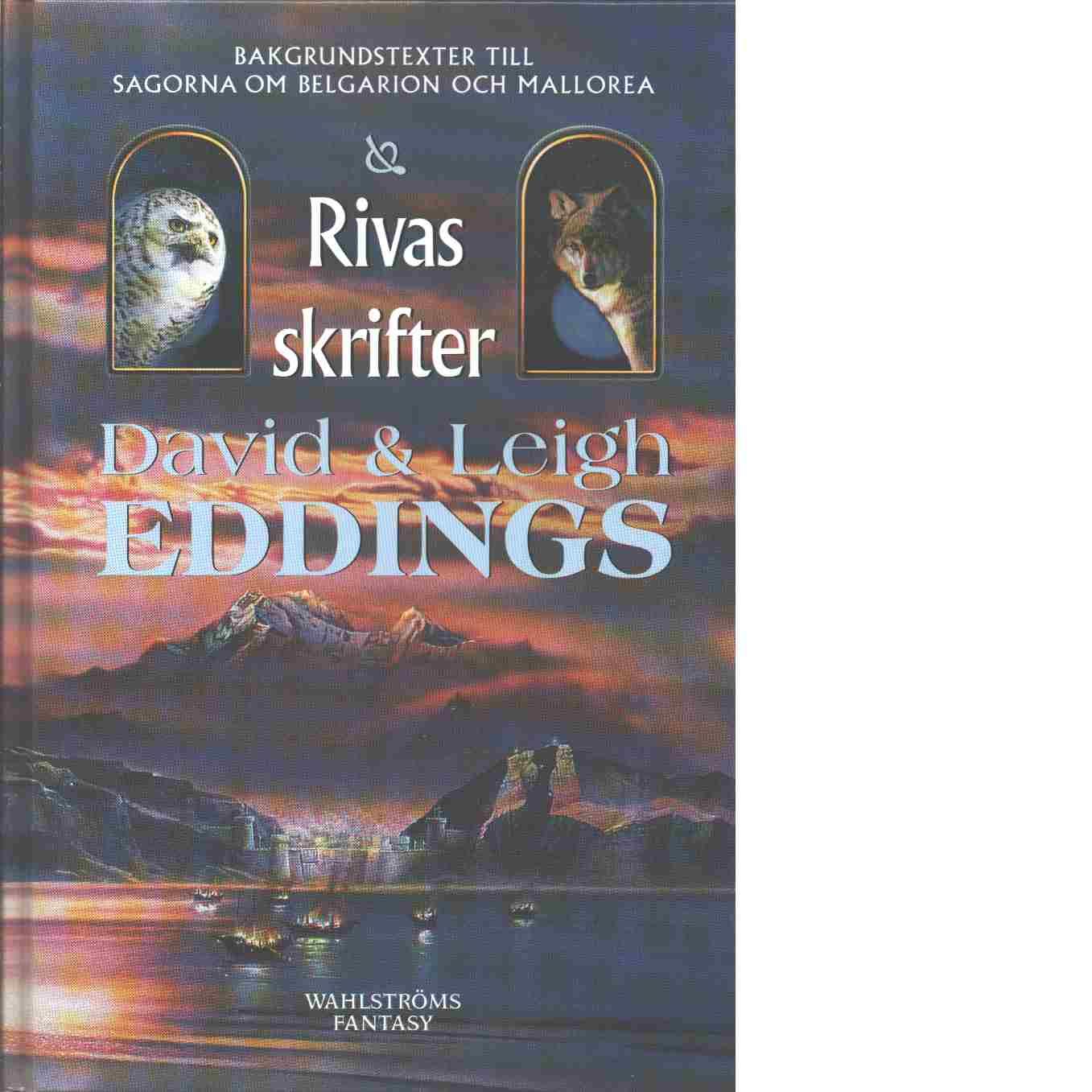 Rivas skrifter : bakgrundstexterna till sagorna om Belgarion och Mallorea - Eddings, David  och Eddings, Leigh