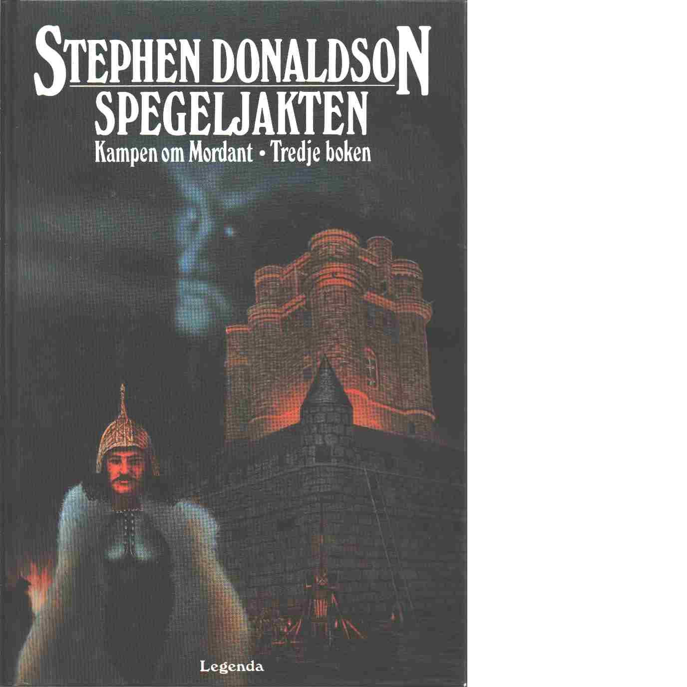 Kampen om Mordant. Bok 3, Spegeljakten - Donaldson, Stephen