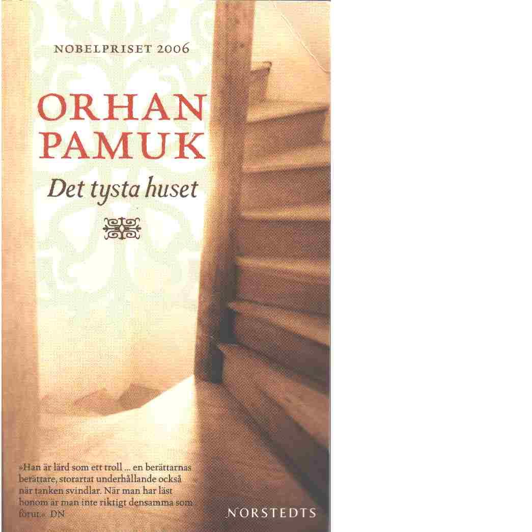 Det tysta huset - Pamuk, Orhan