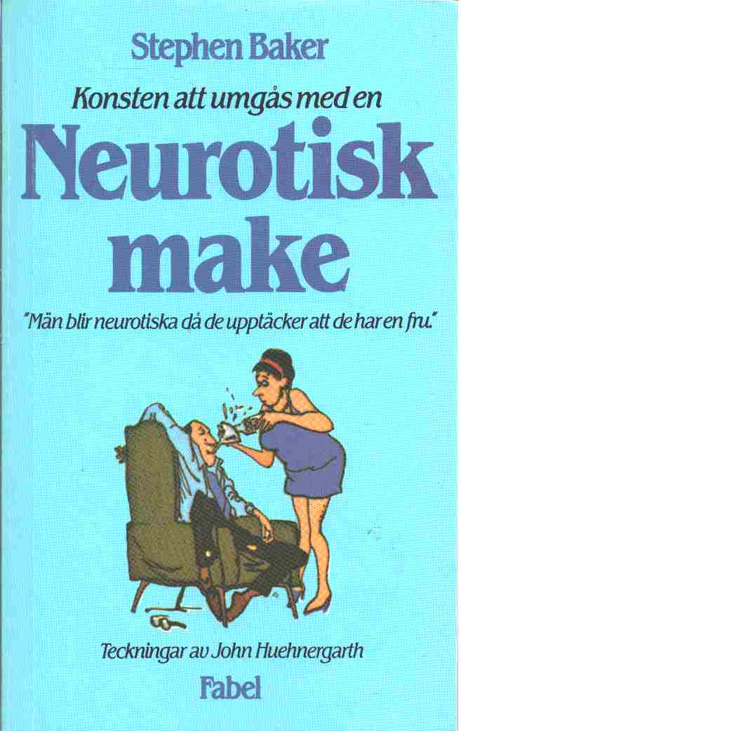 Konsten att umgås med en neurotisk make - Baker, Stephen