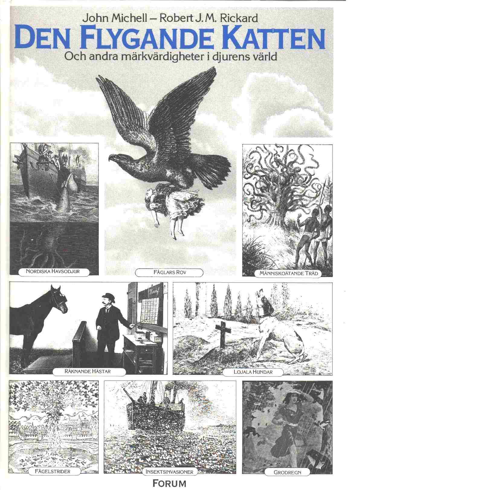 Den flygande katten och andra märkvärdigheter i djurens värld - Michell, John och Rickard, Robert J. M.