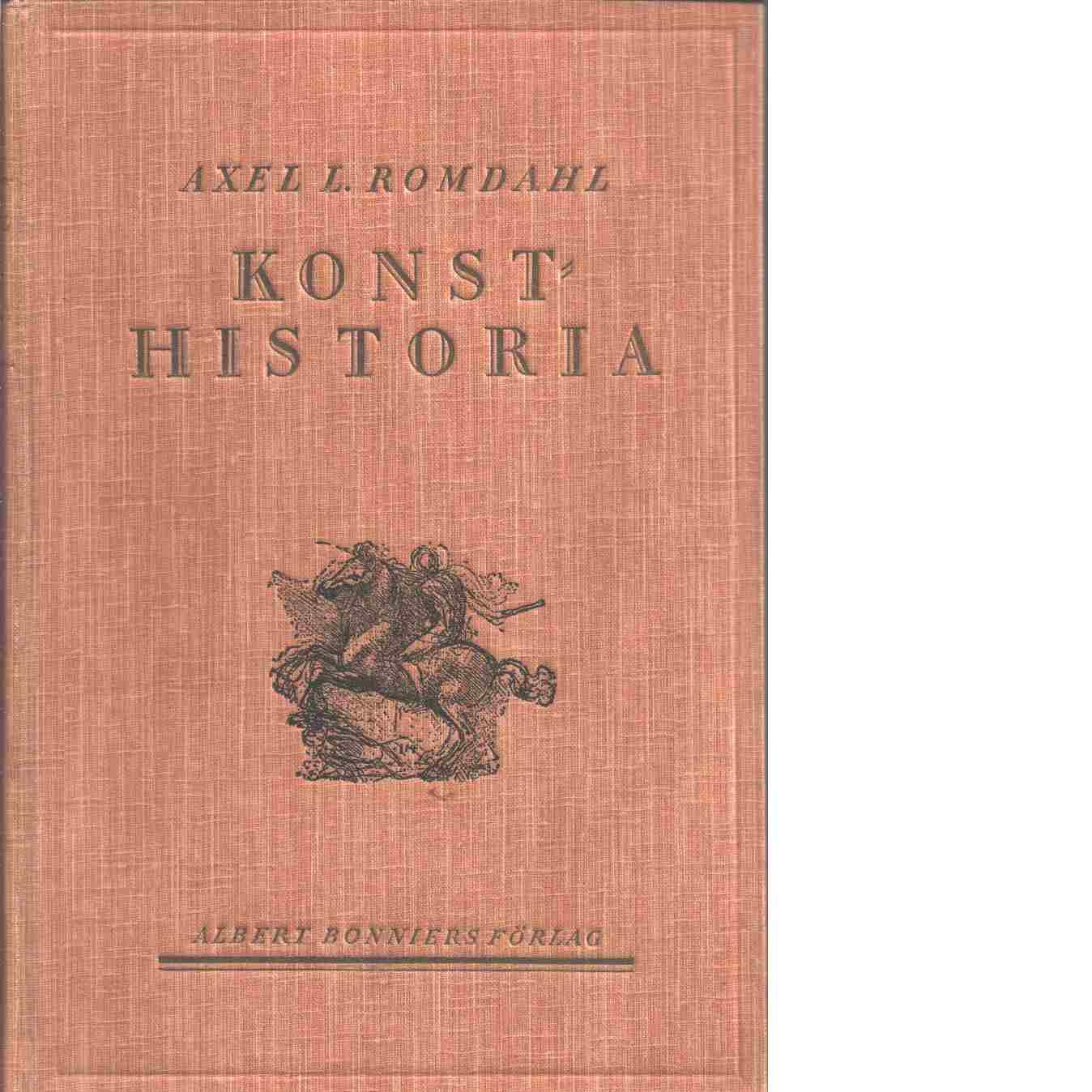 Konsthistoria : i skildringar och översikter - Romdahl, Axel L.
