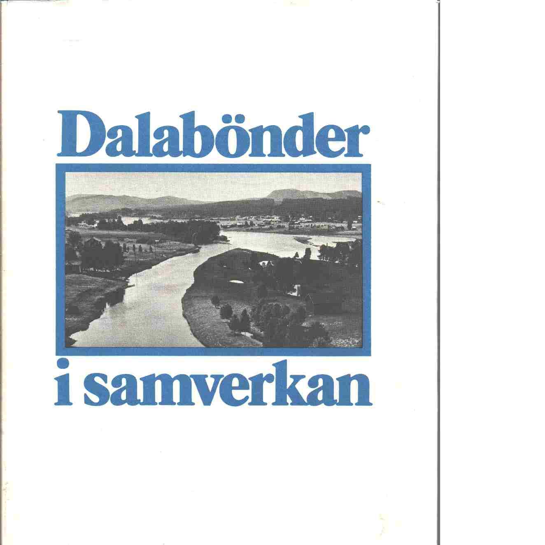 Dalabönder i samverkan : föreningsrörelsens historia i Dalarna - Red. Petersson, Henning
