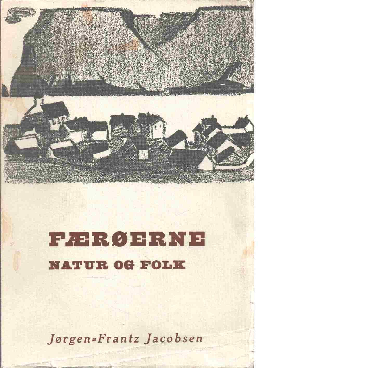 FÆRØERNE natur og folk - Jacobsen, Jørgen-Frantz