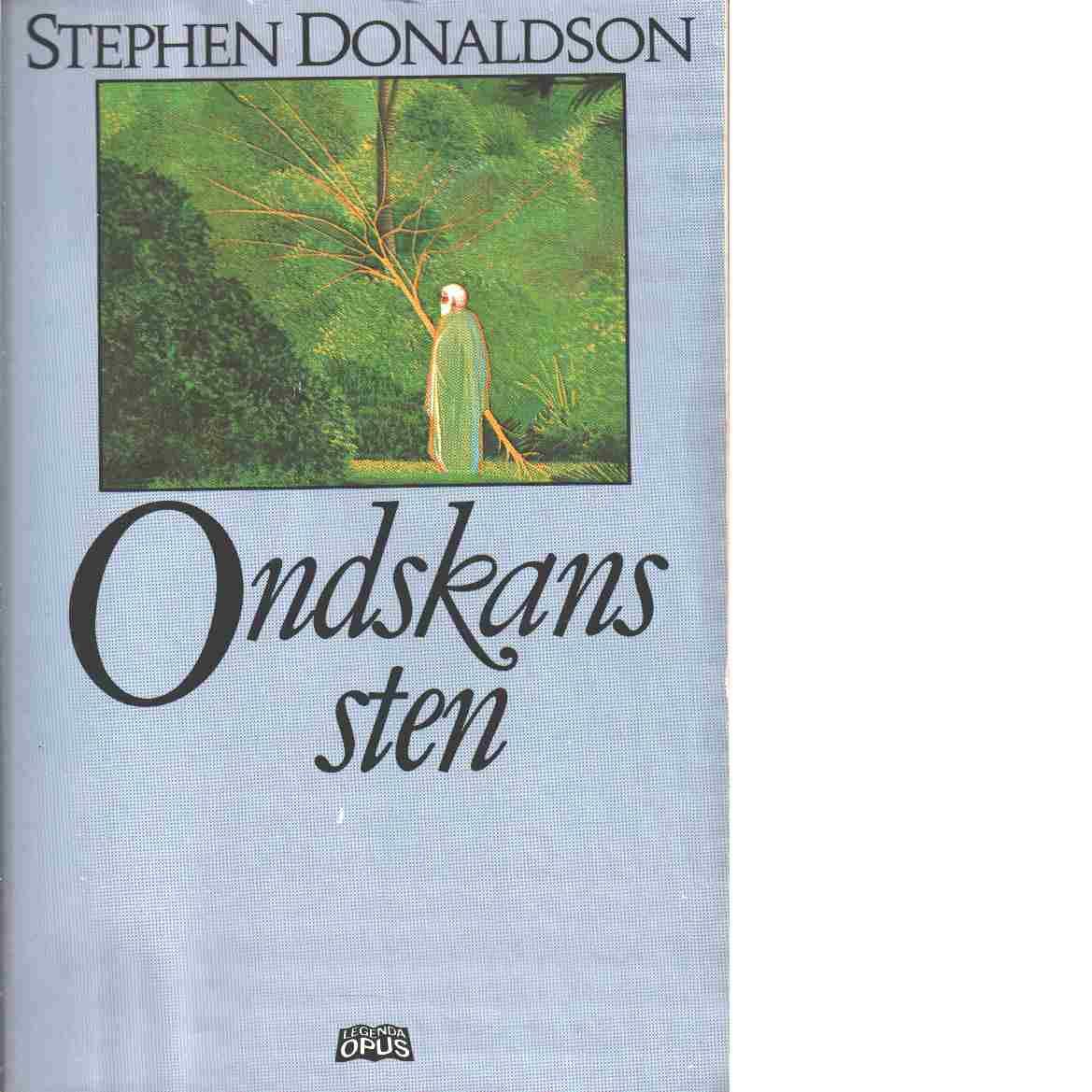 Krönikorna om Thomas Covenant, den klentrogne. D. 2, Ondskans sten - Donaldson, Stephen