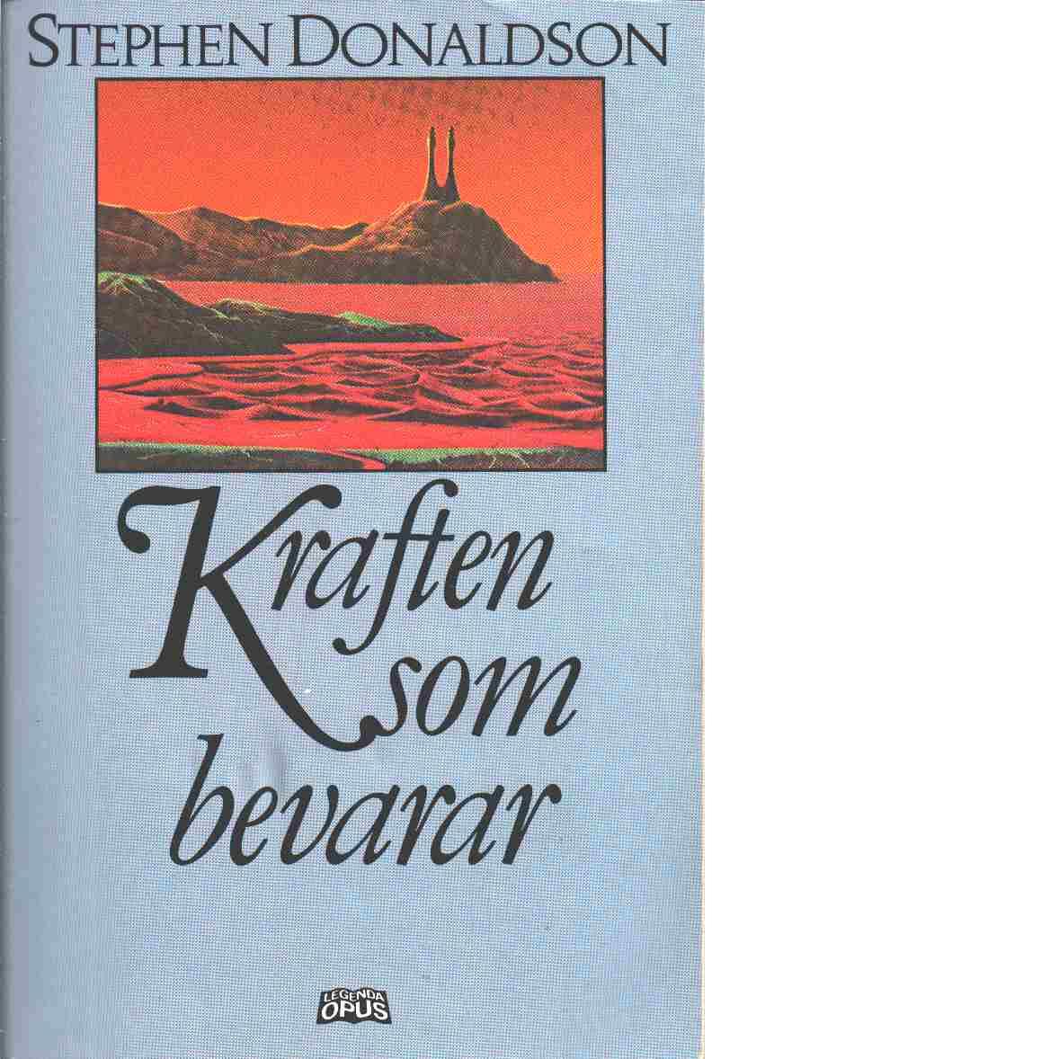 Krönikorna om Thomas Covenant, den klentrogne. [D. 3], Kraften som bevarar - Donaldson, Stephen