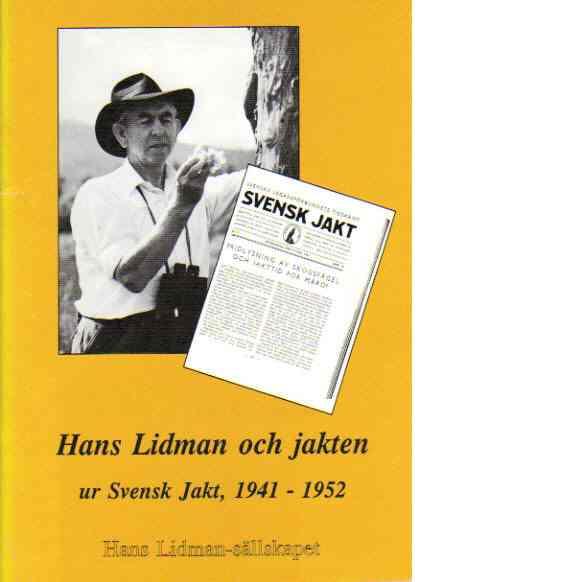 Hans Lidman och jakten - Lidman, Hans