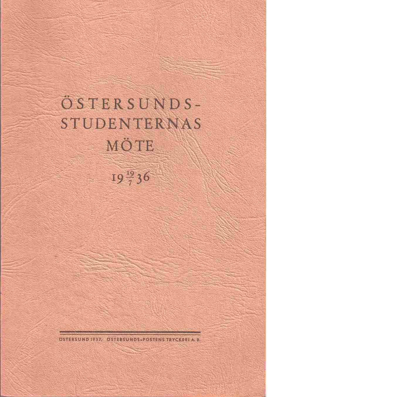 Östersundsstudenternas möte 19 19/7 36. - Red. Östersund : Östersunds-Posten