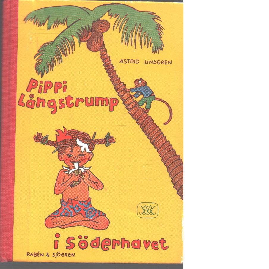Pippi Långstrump i Söderhavet - Lindgren, Astrid