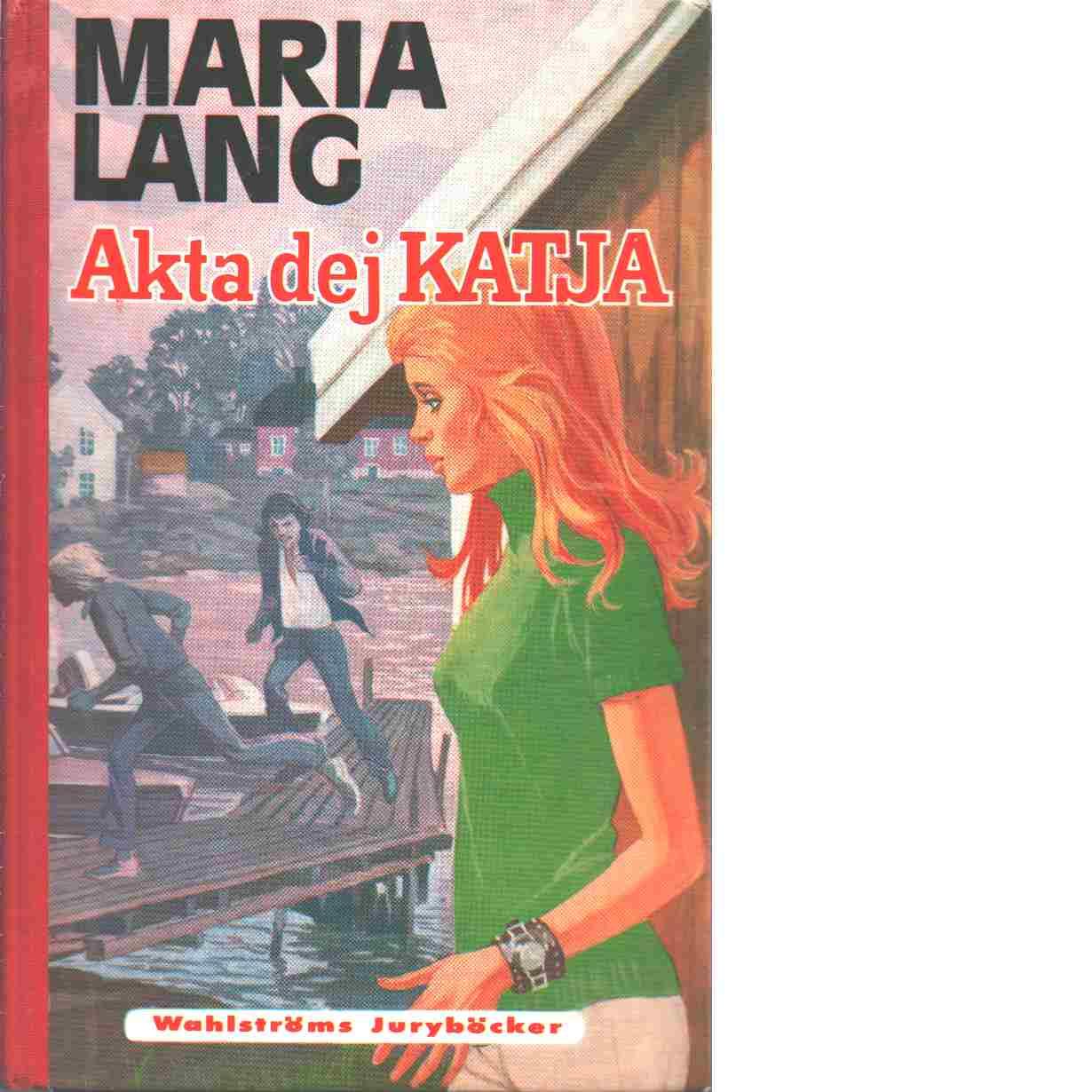 Akta dej Katja - Lang, Maria