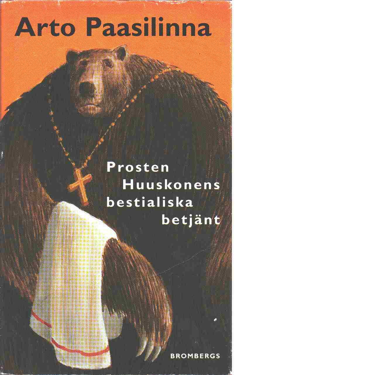 Prosten Huuskonens bestialiska betjänt - Paasilinna, Arto