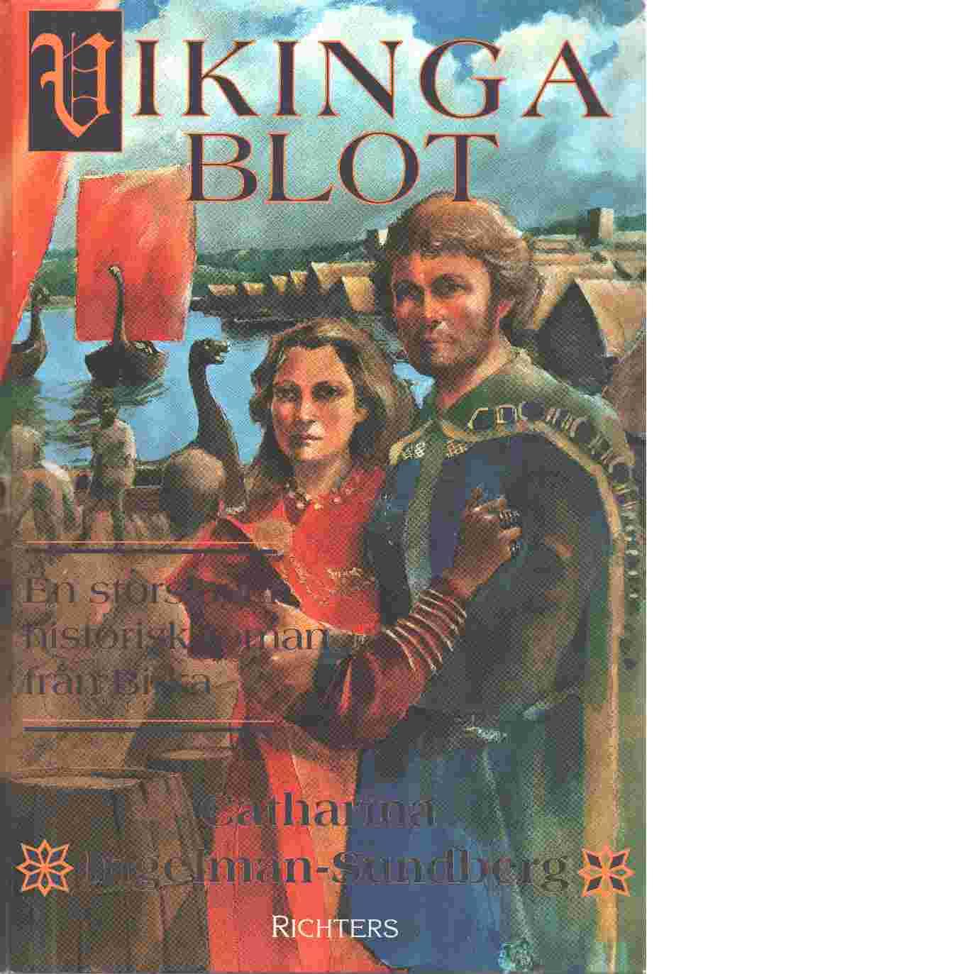 Vikingablot : en historisk roman från Birka - Ingelman-Sundberg, Catharina