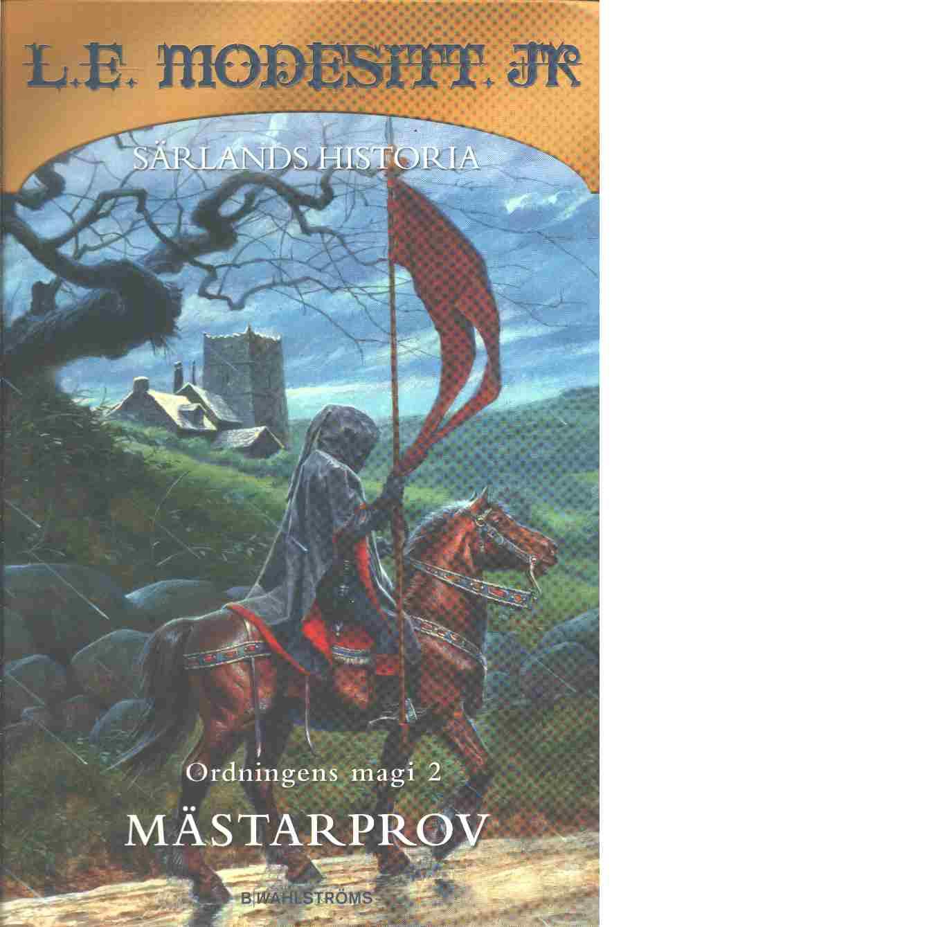 Ordningens magi. 2, Mästarprov - Modesitt, L. E.