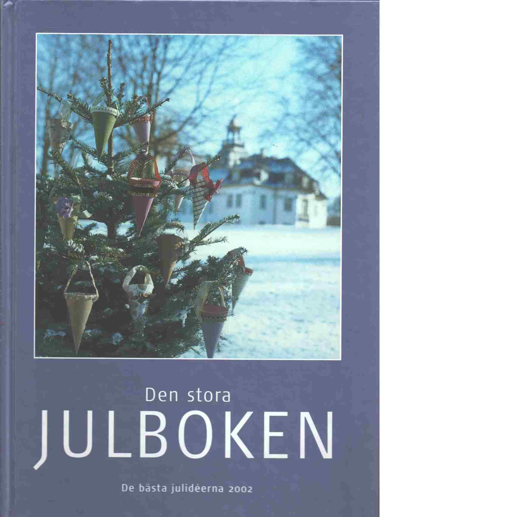 Den stora julboken - De bästa julideerna  2002 - Red.