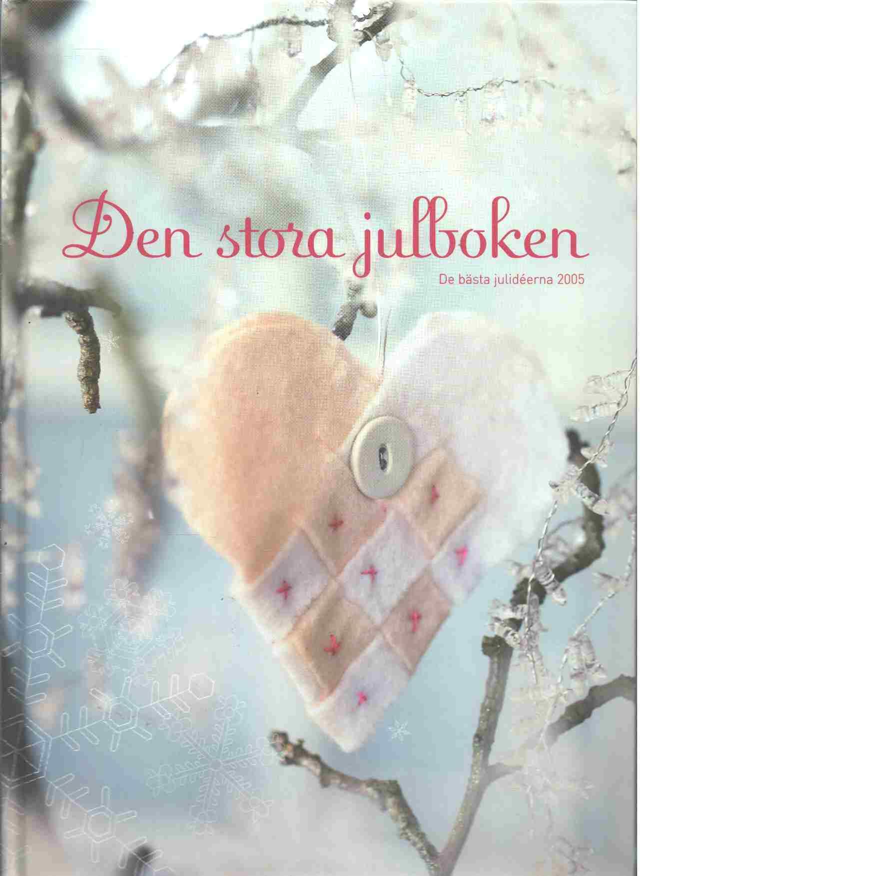 Den stora julboken - De bästa julideerna  2005 - Red.