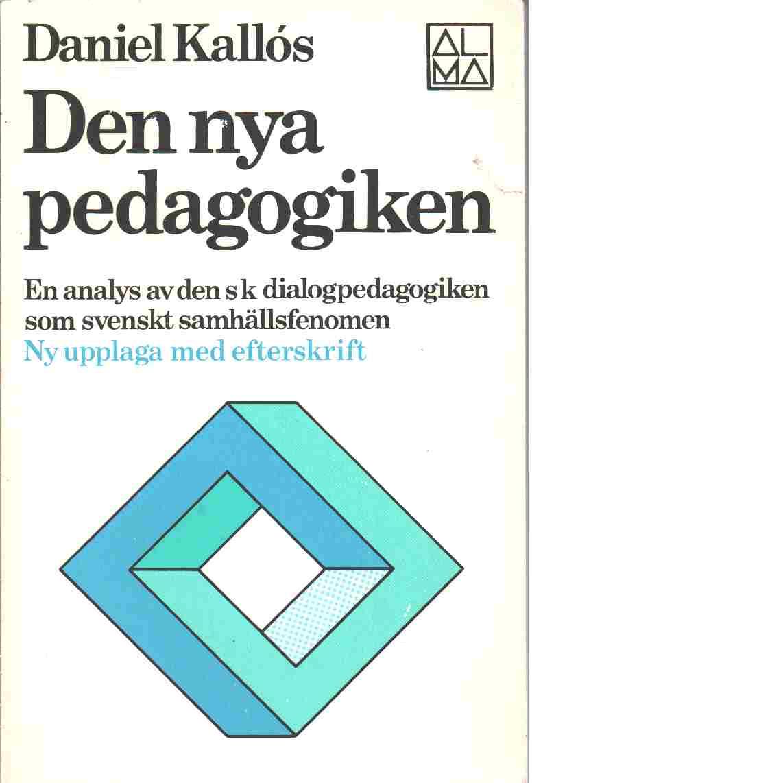 Den nya pedagogiken - Kallós, Daniel