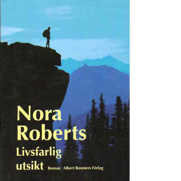 Livsfarlig utsikt : roman - Roberts, Nora