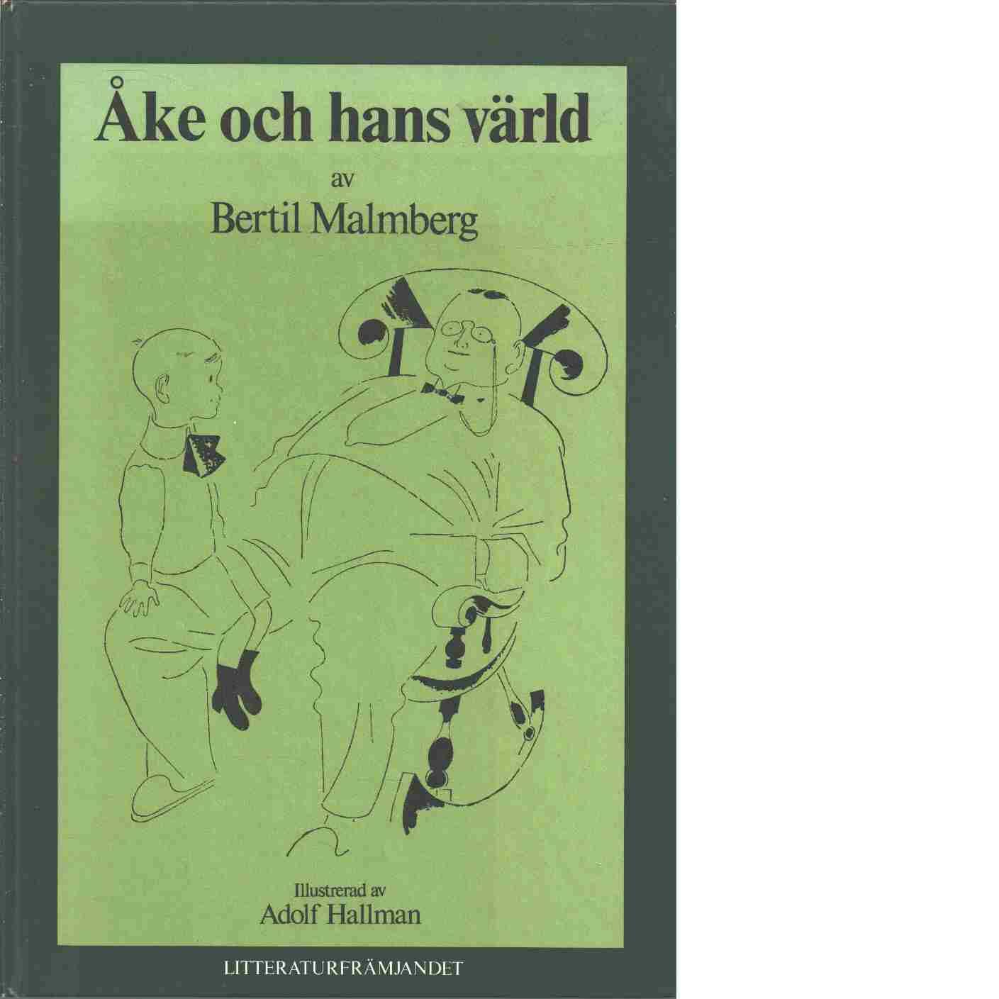 Åke och hans värld - Malmberg, Bertil