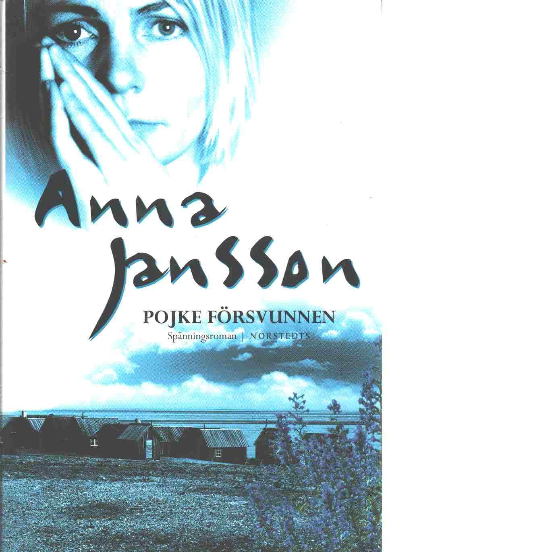 Pojke försvunnen - Jansson, Anna