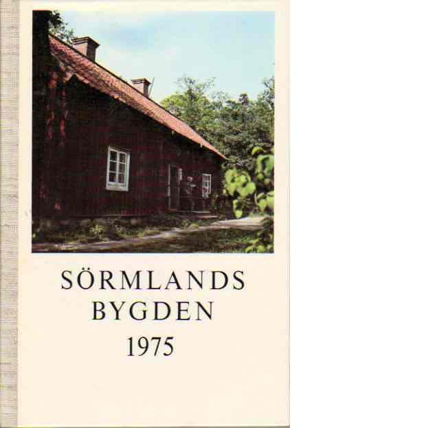Sörmlandsbygden 1975 - Södermanlands hembygdsförbund