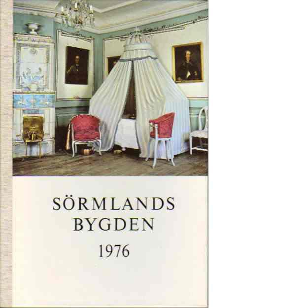 Sörmlandsbygden 1976 - Södermanlands hembygdsförbund