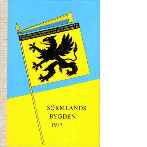 Sörmlandsbygden 1977 - Södermanlands hembygdsförbund