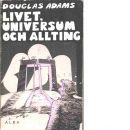 Livet, universum och allting : liftarens guide till galaxen 3 - Adams, Douglas