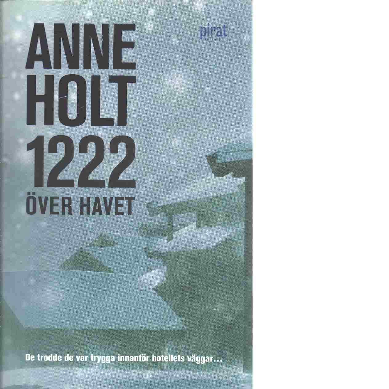 1222 över havet - Holt, Anne