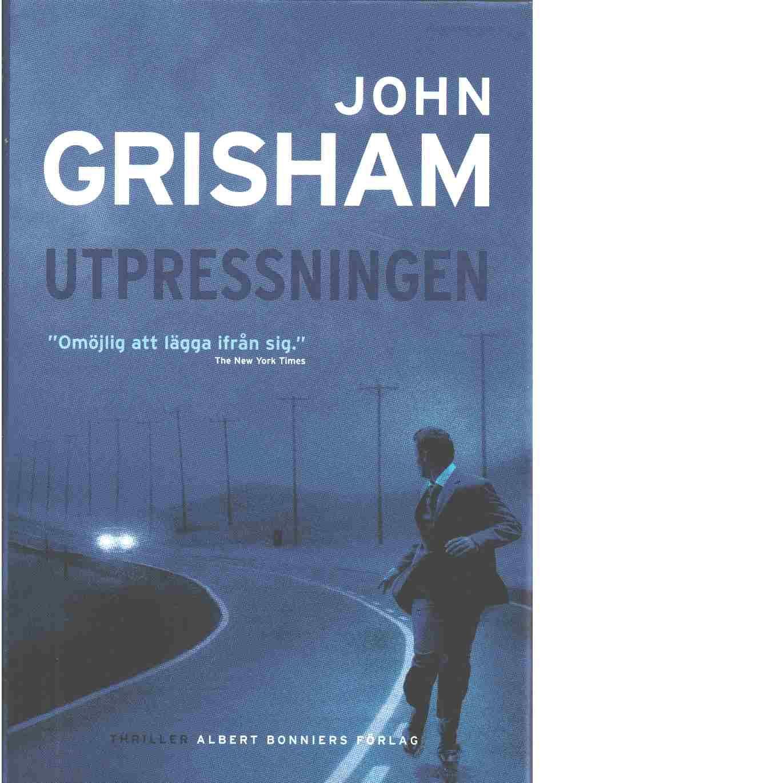 Utpressningen - Grisham, John
