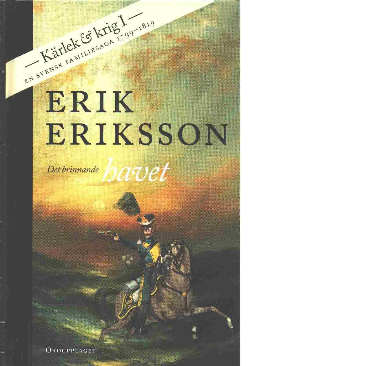 Det brinnande havet - Eriksson, Erik