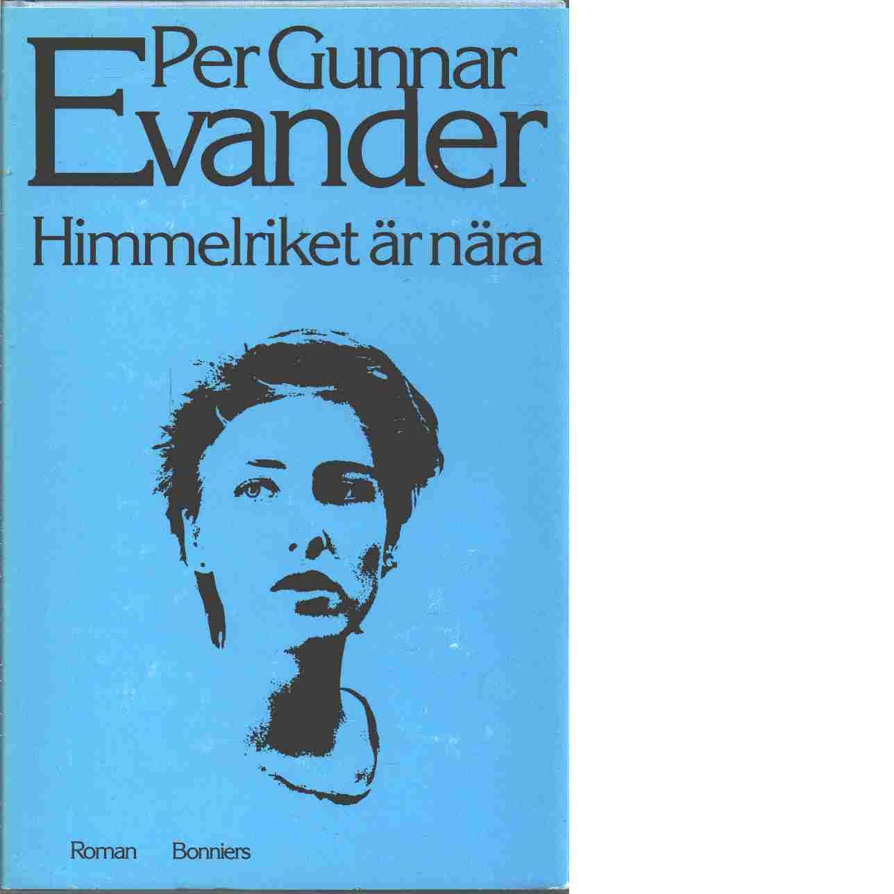 Himmelriket är nära - Evander, Per Gunnar