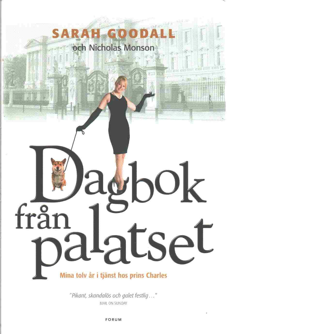 Dagbok från palatset : mina tolv år i tjänst hos prins Charles - Goodall, Sarah och Monson, Nicholas
