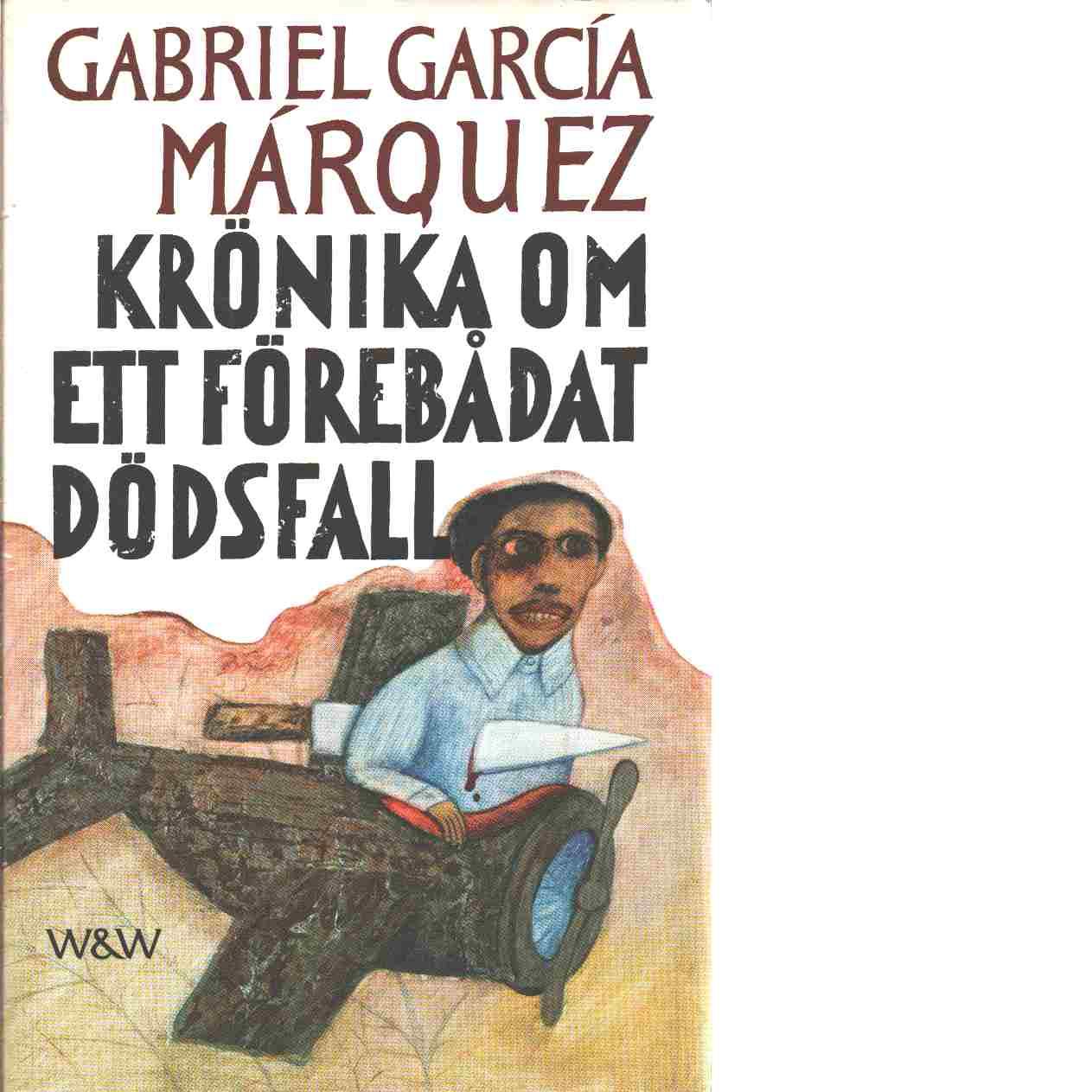 Krönika om ett förebådat dödsfall - García Márquez, Gabriel