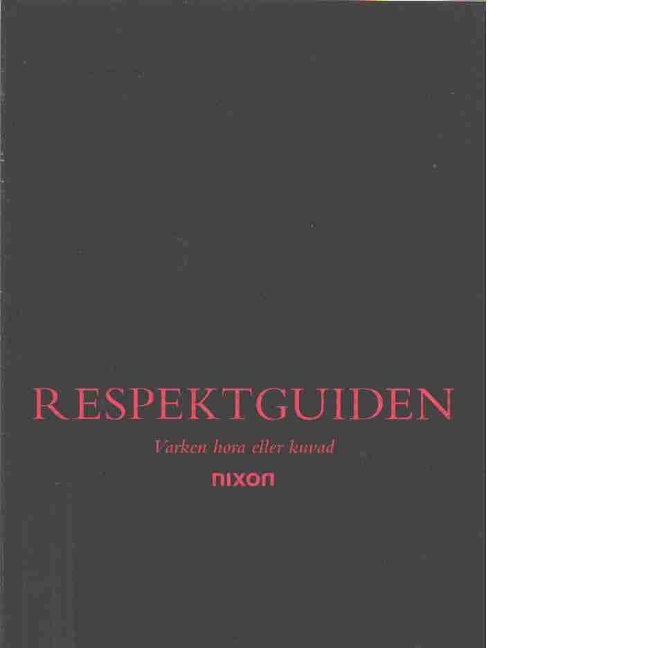 Respektguiden : varken hora eller kuvad 2007 - Red. Kakabaveh, Amineh och Ekholm, Maria