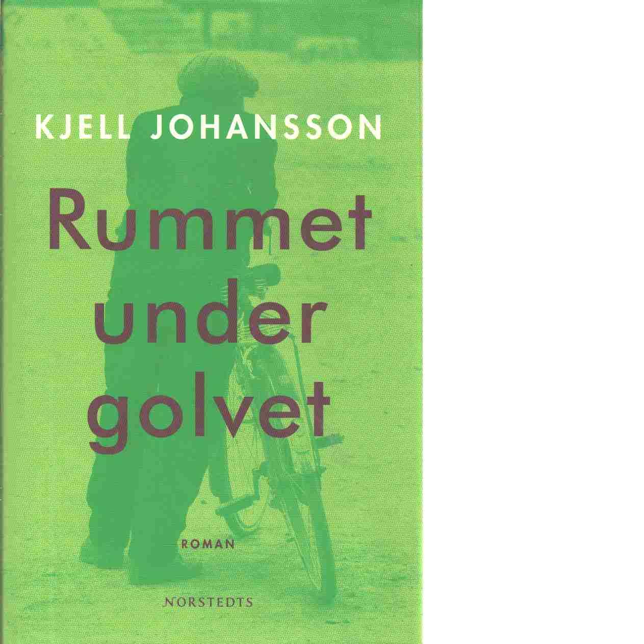 Rummet under golvet - Johansson, Kjell