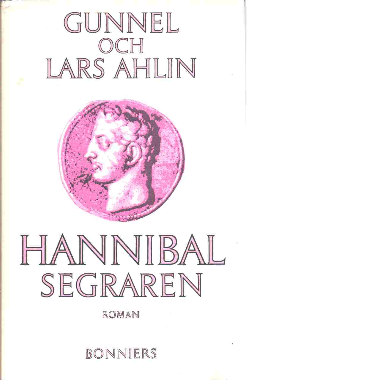 Hannibal segraren - Ahlin, Gunnel och in, Lars