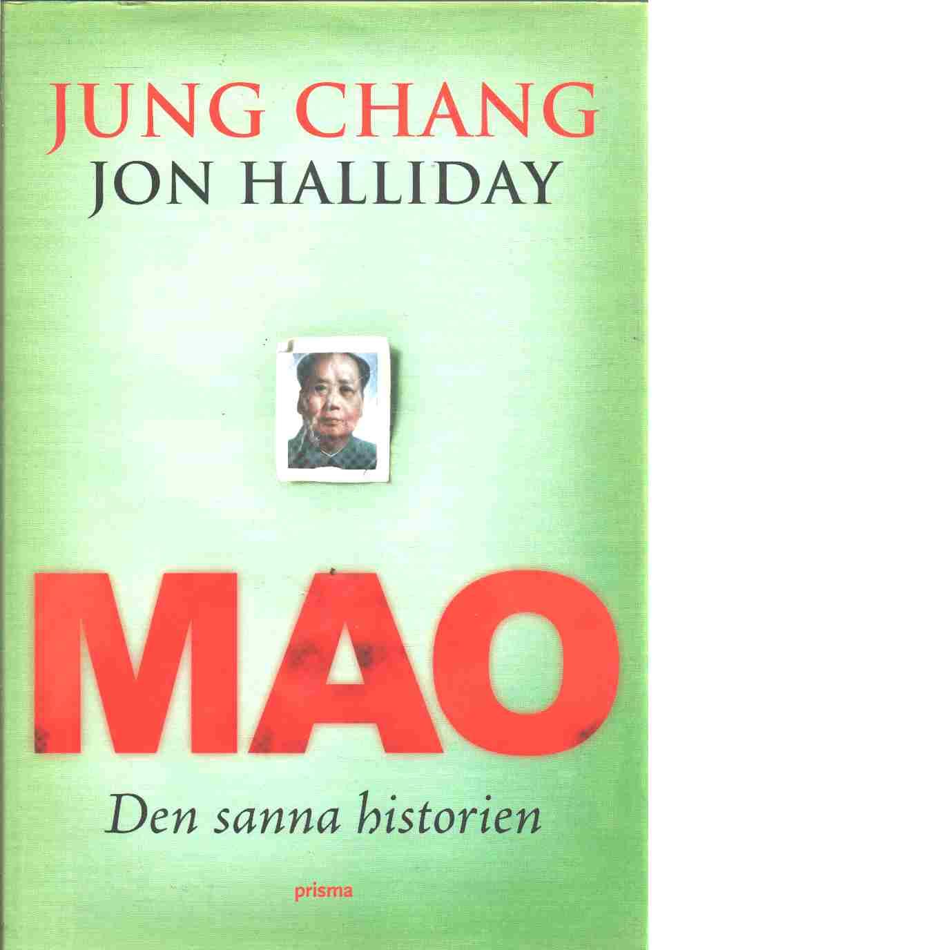 Mao : den sanna historien - Chang, Jung och Halliday, Jon