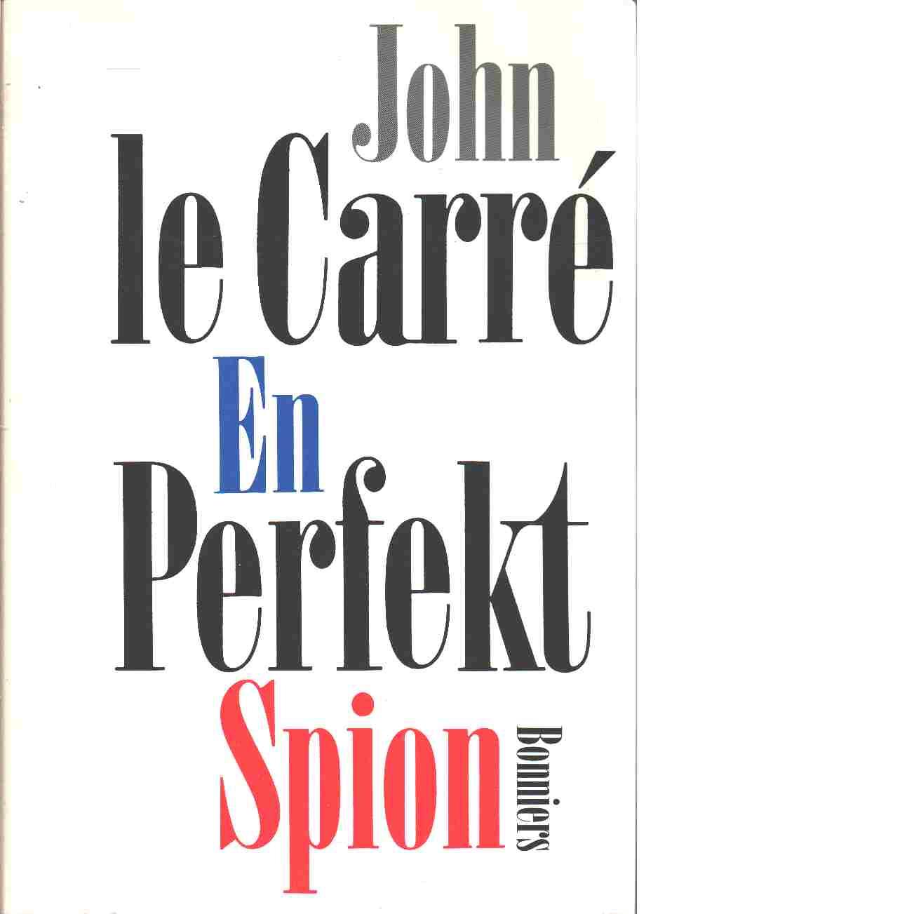 En perfekt spion - Carré,le  John